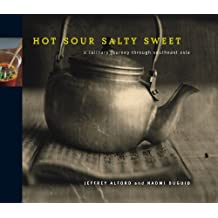 Hot Sour Salty Sweet: A Culinary Journey Through Southeast Asia