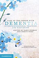 Care of the Person with Dementia: Interprofessional Practice and Education