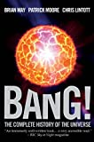 Bang!: The Complete History of the Universe (English Edition)