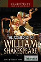 The Comedies of William Shakespeare (Shakespeare: His Work and World)