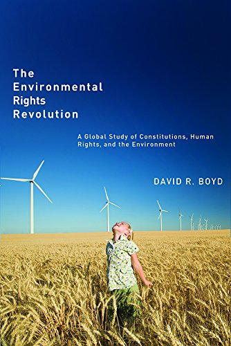 Download The Environmental Rights Revolution: A Global Study of Constitutions, Human Rights, and the Environment (Law and Society Series) 0774821612