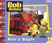 Bob the Builder: Bob's Bugle Storybook 6 (Bob the Builder Storybook S.)