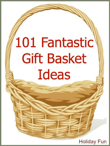 Amazon 101 fantastic gift basket ideas english edition holiday fun101 fantastic gift basket ideas english edition negle Gallery