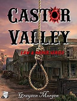 Castor Valley (Law & Order Book 2) by [Morgen, Graysen]