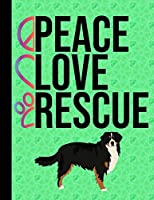 Peace Love Rescue: Sketchbook 8.5 x 11 Blank Paper 100 Pages Notebook For Drawing Art Journal Bernese Mountain Dog Dog Green Cover
