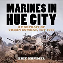 Marines in Hue City: A Portrait of Urban Combat Tet 1968: A Portrait of Urban Combat, Tet 1968