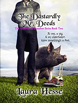 The Dastardly Mr. Deeds (a black comedy cozy detective series) (The Gumboot & Gumshoe Series Book 2) by [Hesse, Laura]