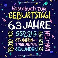 Gästebuch zum Geburtstag ~ 63 Jahre: Deko zur Feier vom 63.Geburtstag fuer Mann oder Frau - 63 Jahre - Geschenkidee & Dekoration fuer Glueckwuensche und Fotos der Gaeste
