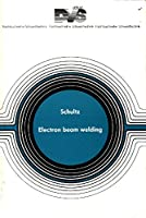Electron Beam Welding (Woodhead Publishing Series in Welding and Other Joining Technologies)