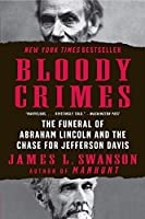 Bloody Crimes: The Funeral of Abraham Lincoln and the Chase for Jefferson Davis (P.S.)