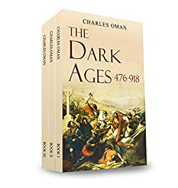 The Dark Ages 476-918 A.D. by [Oman, Charles]