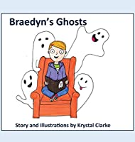 Braedyn's Ghosts