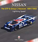 Nissan: The GTP & Group C Racecars 1984 - 1993: Lightning Speed