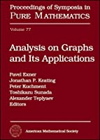 Analysis on Graphs and Its Applications (Proceedings of Symposia in Pure Mathematics)