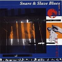 Snare&Slave Blues 03+06