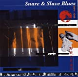 Snare&Slave Blues 03+06