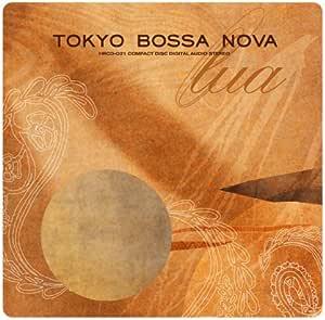 TOKYO BOSSA NOVA~lua~