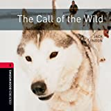 The Call of the Wild: 1000 Headwords (Oxford Bookworms ELT)