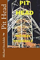 Pit Head