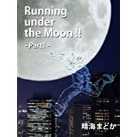 Running under the Moon!! ――Part1