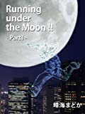 Running under the Moon!! ――Part1