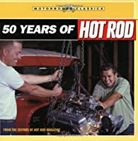 50 Years Of Hot Rod (Motorbooks Classics)