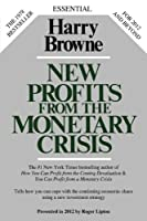 New Profits from the Monetary Crisis