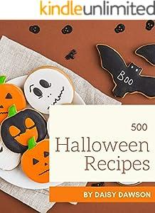 500 Halloween Recipes: A Halloween Cookbook Everyone Loves! (English Edition)