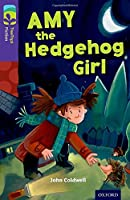 Oxford Reading Tree Treetops Fiction: Level 11: Amy the Hedgehog Girl (Treetops. Fiction)