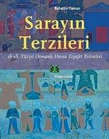 Sarayin Terzileri: 16-18. Yuezyil Osmanli Hassa Kiyafet Birimleri