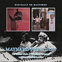 The Ballad Style Of Maynard Ferguson/Alive And Well In London / Maynard Ferguson by Maynard Ferguson