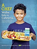 A Chef Walks Into Cafeteria...: Healthy Family Recipes from California's Premier School Food Company Favorite Press (FRP)