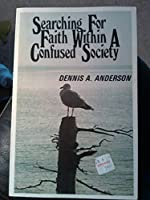 Searching for Faith Within a Confused Society