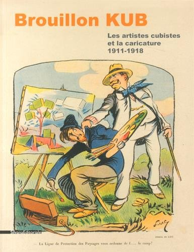 Brouillon Kub : Les artistes cubistes et la caricature (1911-1918)