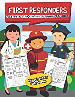 First Responders Activity and Coloring Book for kids Ages 5 and up: Fun for boys and girls, Preschool, Kindergarten