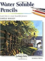 Water Soluble Pencils (SBSLA23) (Step-by-Step Leisure Arts)