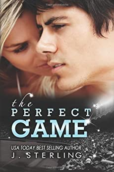 The Perfect Game: A Novel (The Game Book 1) by [Sterling, J.]