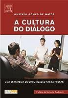 A Cultura Do Dialogo. Uma Estrategia De Comunicacao Nas Empresas
