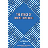 The Ethics of Online Research (Advances in Research Ethics and Integrity)