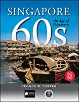 Singapore 60s: An Age of Discovery