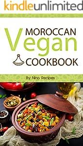 Moroccan Vegan Cookbook:  Delicious Plant-Based Moroccan Recipes-Vegan Cookbook with Quick & Easy & Healthy Recipes (English Edition)