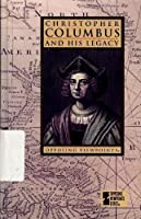 Christopher Columbus and His Legacy: Opposing Viewpoints