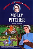 Molly Pitcher: Young Patriot (Childhood of Famous Americans)
