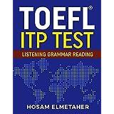 TOEFL ® ITP TEST: Listening, Grammar & Reading