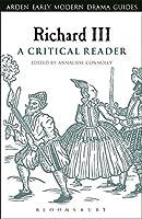 Richard III: A Critical Reader (Arden Early Modern Drama Guides)