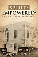 Spirit - Empowered: Azusa Street Revisited