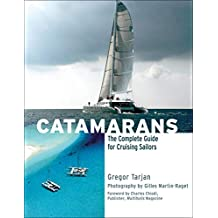 Catamarans: The Complete Guide for Cruising Sailors