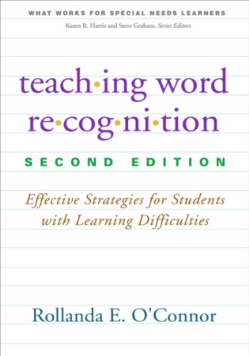 Download Teaching Word Recognition: Effective Strategies for Students With Learning Difficulties (What Works for Special-Needs Learners) 146251619X