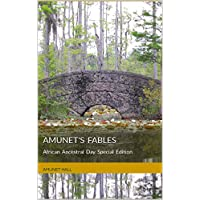 Amunet's Fables : African Ancestral Day Special Edition (English Edition)