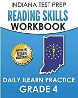 INDIANA TEST PREP Reading Skills Workbook Daily ILEARN Practice Grade 4: Practice for the ILEARN English Language Arts Assessments